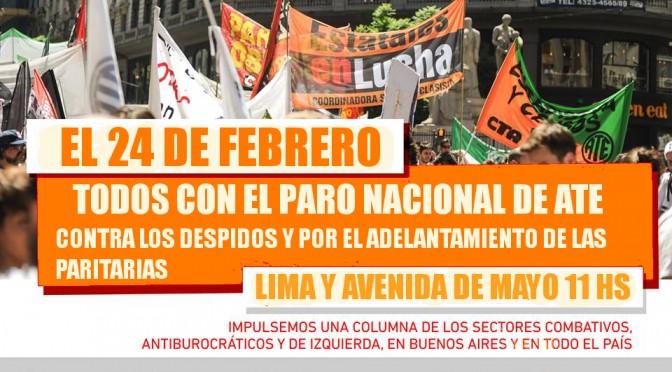 24/02 TODOS CON EL PARO NACIONAL DE ATE  Contra los despidos y por el adelantamiento de la paritaria