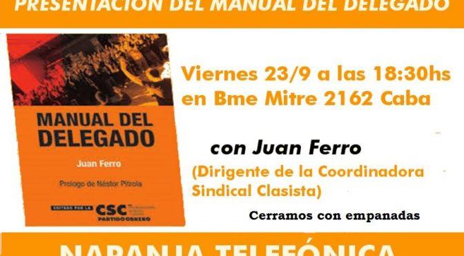 PRESENTACIÓN DEL MANUAL DEL DELEGADO. CON JUAN FERRO DIRIGENTE DE LA COORDINADORA SINDICAL CLASISTA.