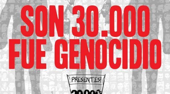 24M: Son 30.000, fue genocidio // Marchemos con el Encuentro Memoria, Verdad y Justicia