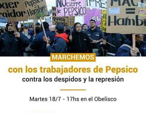 El martes, a las 17,30 horas, en el Obelisco Todos con Pepsico Basta de despidos y represión