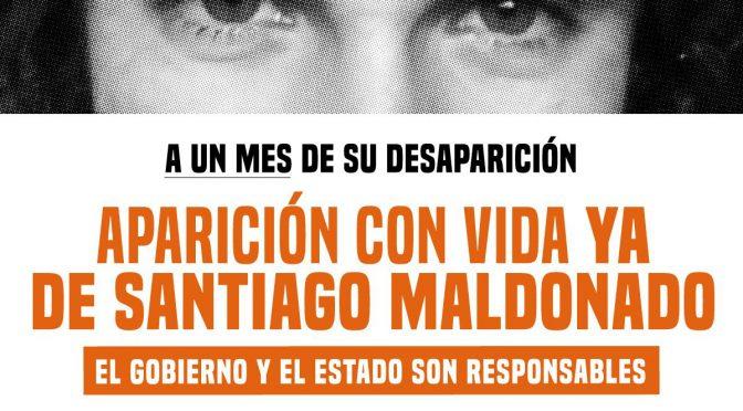 A UN MES DE SU DESAPARICIÓN  Todos a la Plaza de Mayo  BULLRICH SE TIENE QUE IR  ¿ADONDE ESTA SANTIAGO MALDONADO?