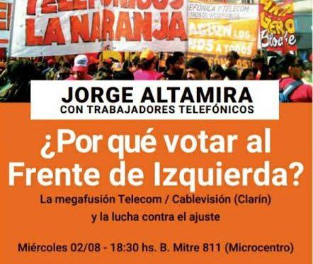 Miércoles 2/08 Jorge Altamira con trabajadores telefónicos: Porque votar al Frente de Izquierda y la lucha contra el ajuste