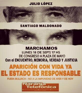 EL 18/09 MARCHAMOS  POR JORGE JULIO LÓPEZ Y SANTIAGO MALDONADO  CONTRA LA IMPUNIDAD DE AYER Y DE HOY