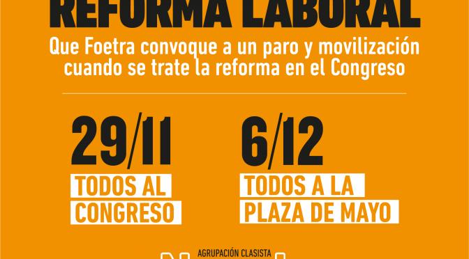 Contra la reforma laboral y previsional:  El 29/11 todos a Congreso. El 06/12 a Plaza de Mayo