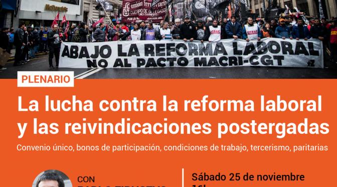 Paro, piquetes y movilización cuando se trate la reforma laboral / SABADO 25/11 16HS Plenario de la Naranja