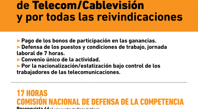 El 5/4 Acto y Movilización a la CNCD – No a la fusión de Telecom y Cablevisión.