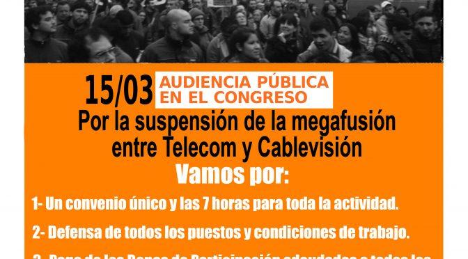 Boletín Naranja N° 53 – Marzo  2018 – 15/3 AUDIENCIA PÚBLICA EN CONGRESO: Por la Suspensión de la Megafusión entre Telecom y Cablevisión