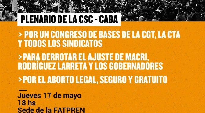 Paritaria y salario ya. El 17/05 invitamos a participar del plenario de la Coordinadora Sindical Clasista de CABA