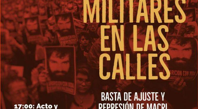 NO A LOS MILITARES EN LAS CALLES. JUEVES 26/07 15:30 Hs TODOS A PLAZA DE MAYO