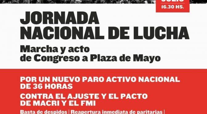 Jueves 12/07 movilización a Plaza de Mayo: Por las paritarias y contra el pacto Macri – FMI.