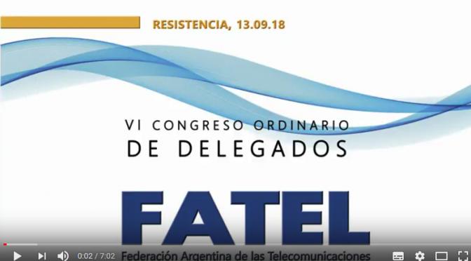 Balance del Congreso de FATTEL : IMPULSEMOS LA ORGANIZACIÓN DE BASE CONTRA LA ENTREGA DEL CONVENIO Y EL SALARIO