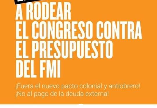 EL 24 TODOS AL CONGRESO  QUE NO PASE EL PRESUPUESTO DEL FMI