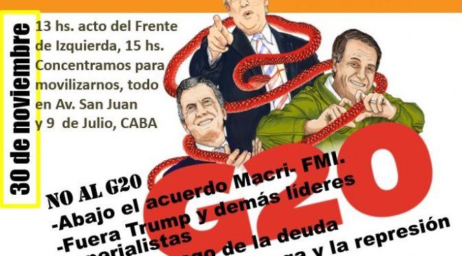 Repudiemos la presencia del G20 en Argentina. Este viernes 30/11 ganemos las calles
